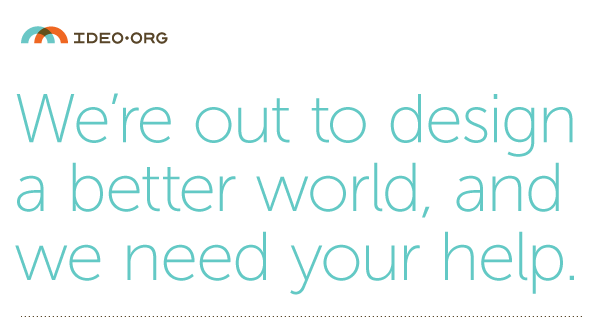 We're out to design a better world, and we need your help.