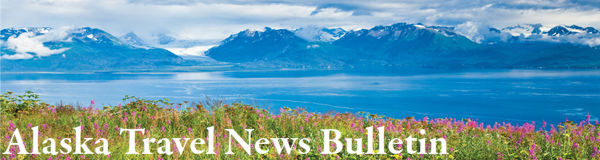 Alaska Travel News Bulletin
