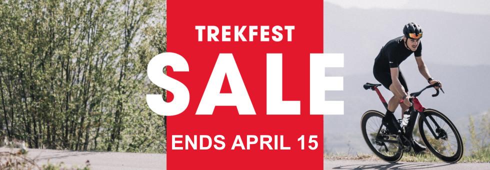 TREKFEST SALE ENDS APRIL 15