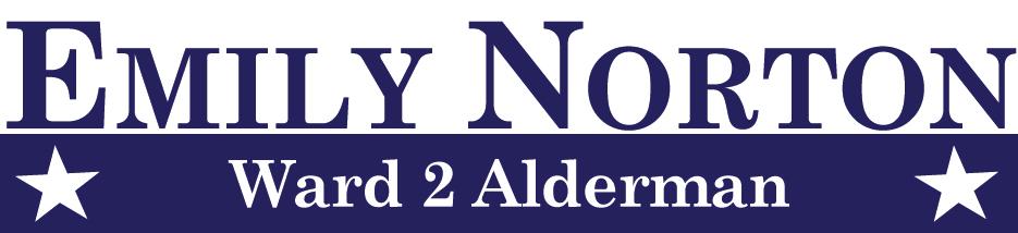 Emily Norton * Ward 2 Alderman