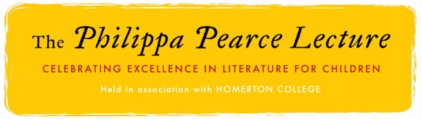 The Philippa Pearce Memorial Lecture: celebrating excellence in children's literature