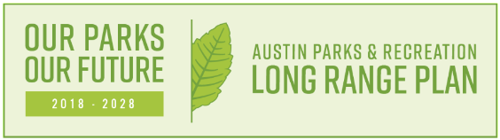 Our Parks Our Future Austin Parks and Recreation Long Range Plan