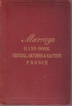 Murray's Central Southern and Eastern France