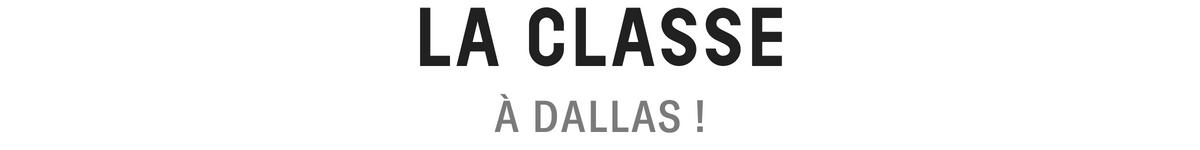 LA CLASSE A DALLAS