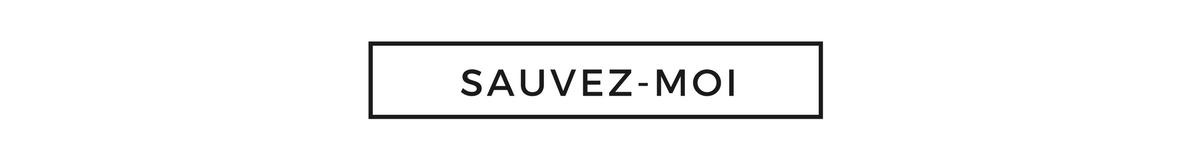 SAUVEZ-MOI