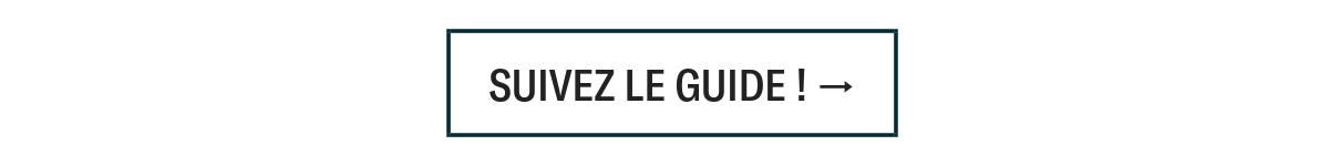 SUIVEZ-LE GUIDE
