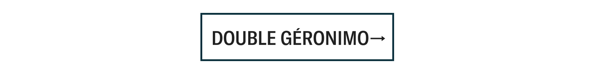 DOUBLE GERONIMO