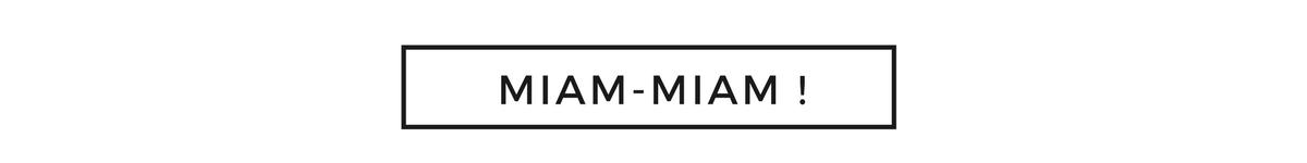 MIAM-MIAM