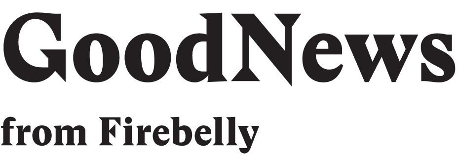 GoodNews from Firebelly
