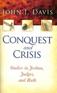 Conquest in Crisis: Studies in Joshua, Judges, and Ruth