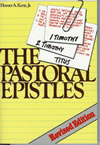 The Pastoral Epistles by Homer A. Kent Jr.