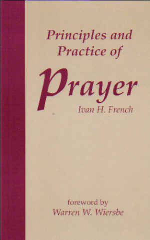 Principles and Practice of Prayer