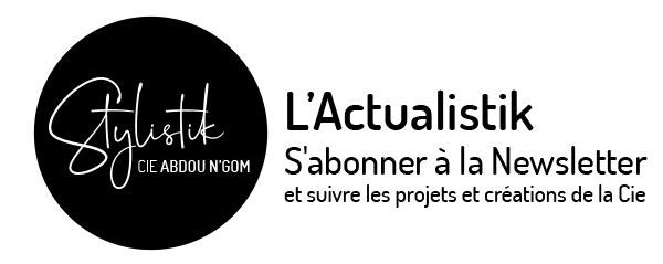 L'Actualistik : S'abonner à la Newsletter et suivre les projets et créations de la Cie Stylistik