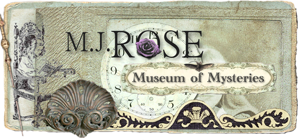Welcome to M.J. Rose's Museum of Mysteries Newsletter