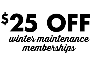 Get a Winter Maintenance Membership for just $50