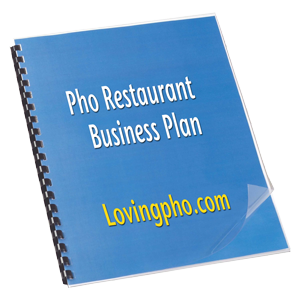 Pho Restaurant Business Plan, Part 3: The Nuts and Bolts