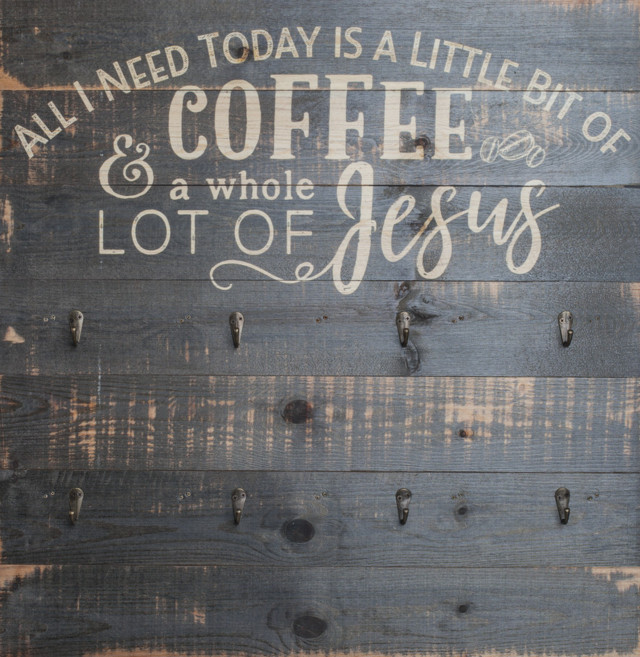 All I Need Is A Little Bit Of Coffee And A Whole Lot Of Jesus Slat Board Homestead Hanger 24X24.5In