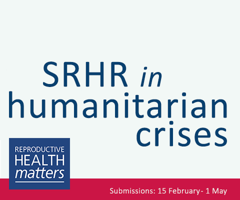 Call for Papers by RHM Journal: SRHR in Humanitarian Crises