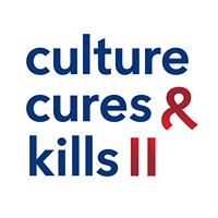 Symposium: Culture Cures & Kills II