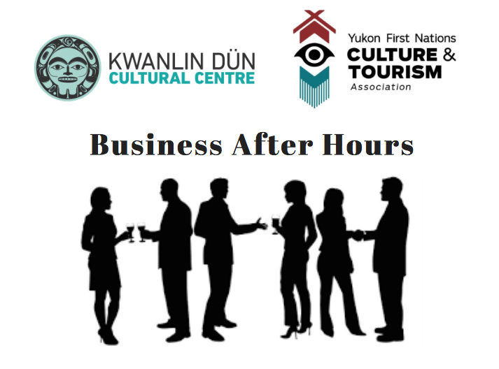 Yukon First Nations Culture & Tourism Association and Kwanlin Dun Cultural Centre Business After Hours