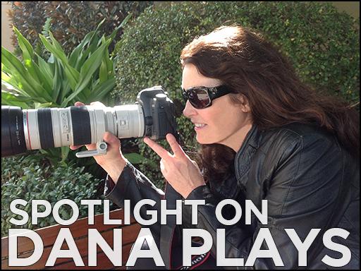 Spotlight on Dana Plays