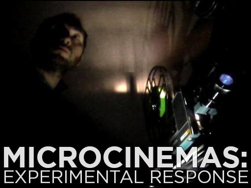 Microcinemas: Experimental Response