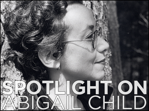 Spotlight on Abigail Child