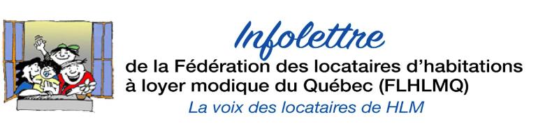 L'Infolettre de la Fédération des locataires d'habitations à loyer modique du Québec (FLHLMQ) : La voix des locataires de HLM