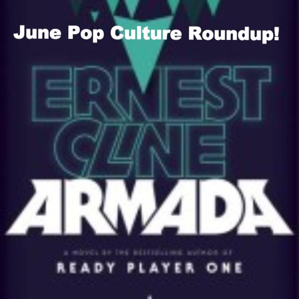June Pop Culture Roundup!