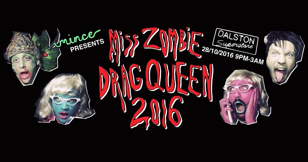 Mince presents: Miss Zombie Drag Queen 2016