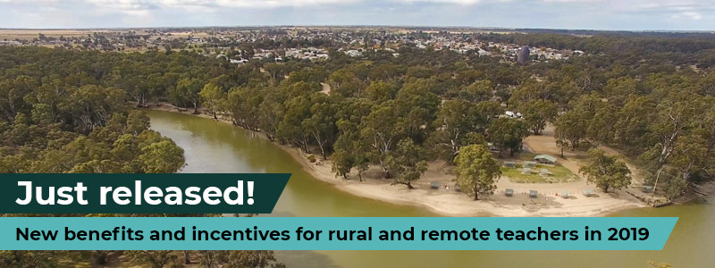 Just released - new benefits and incentives for rural and remote teachers.