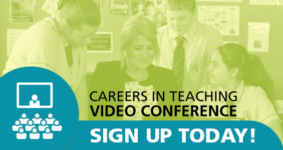 Careers in Teaching Video Conference. Sign up here!