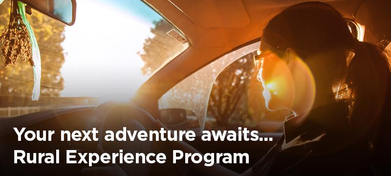 Your next adventure awaits - Rural Experience Program