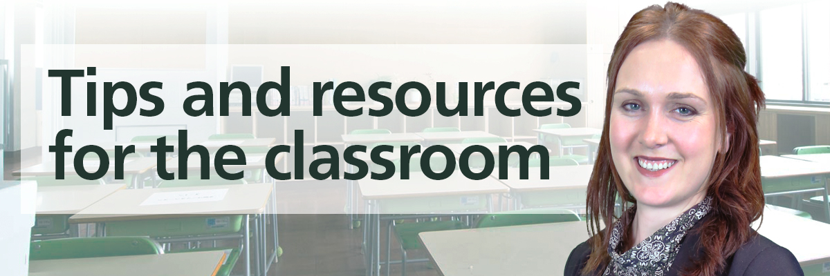 Tips and resources for the classroom