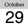 October 29