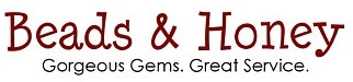 Beads & Honey | Gorgeous Gems. Great Service.
