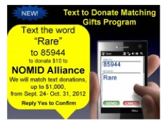 """Text the word """"RARE"""" to 85944 to donate $10 to The NOMID Alliance, that will be matched by the EveryLife Foundation"""