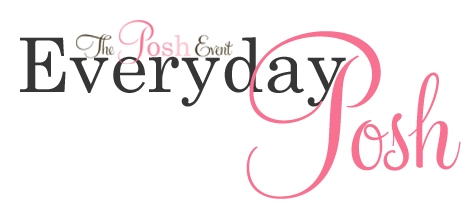 The Posh Event Everyday Posh