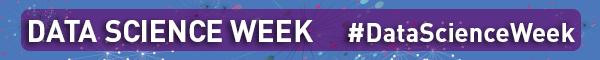 Data Science Week Highlights #DataScienceWeek