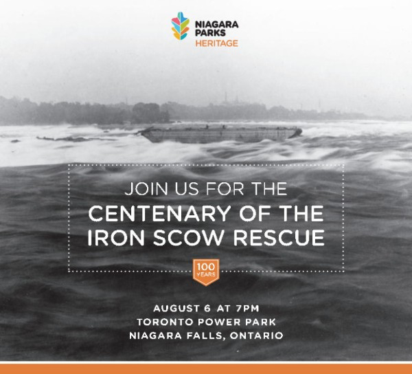 Niagara Parks Heritage. Join us for the Centenary of the Iron Scow Rescue. August 6, 7pm. Toronto Power Park, Niagara Falls