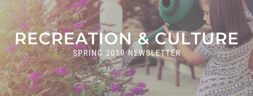 Recreation & Culture spring 2019 newsletter