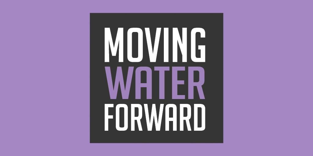 Moving Water Forward