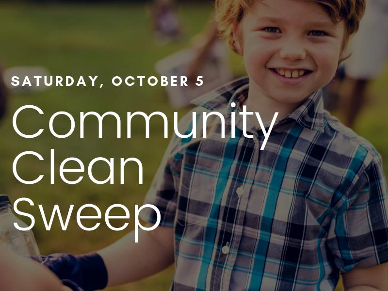 Saturday, October 5, Community Clean Sweep