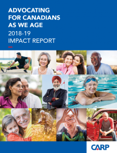 Report Cover: Advocating for Canadians As We Age 2018-19 (CARP)