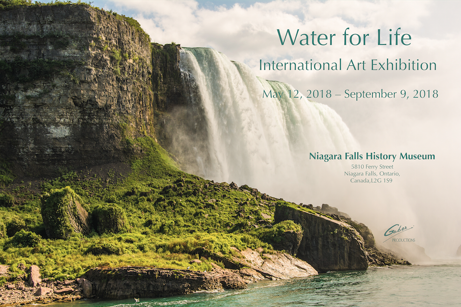 Water for Life International Art Exhibition. May 12- Sept. 9, 2018, Niagara Falls History Museum, 5810 Ferry Road, Niagara Falls ON L2G1S9