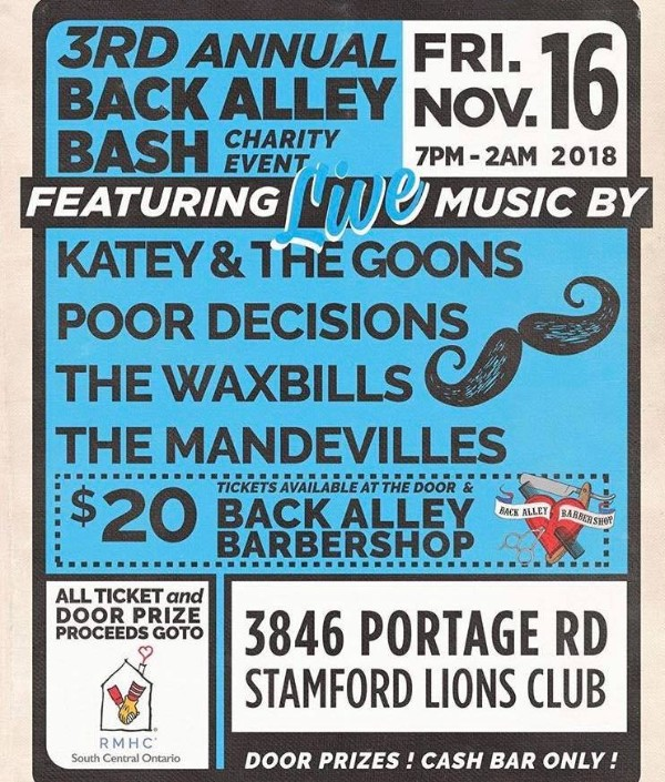 3rd Annual Back Alley Bash charity Event. Featuring Live Music by Katey & the Goons, Poor Decisions, The Waxbills, The Mandevilles. $20 tickets available at the door and Back Alley Barbershop. All proceeds go to Ronald Mconald House. 3846 Portage Rd. Fri, Nov. 26 7pm-2am. Door Prizes! Cash Bar Only!