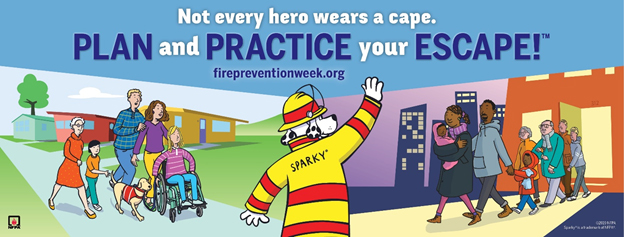 not every hero wears a cape. plan and practice your escape. firepreventionweek.org