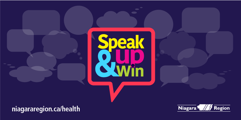 Speak Up & Win Survey presented by niagararegion.ca/health