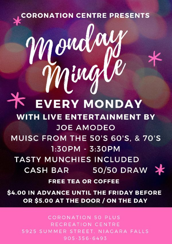 Poster: Monday Mingle 1:30 to 3 p.m. every Monday. Live entertainment, music, food, cash bar, 50/50 draw. $4 tickets until Friday ($5 at the door)