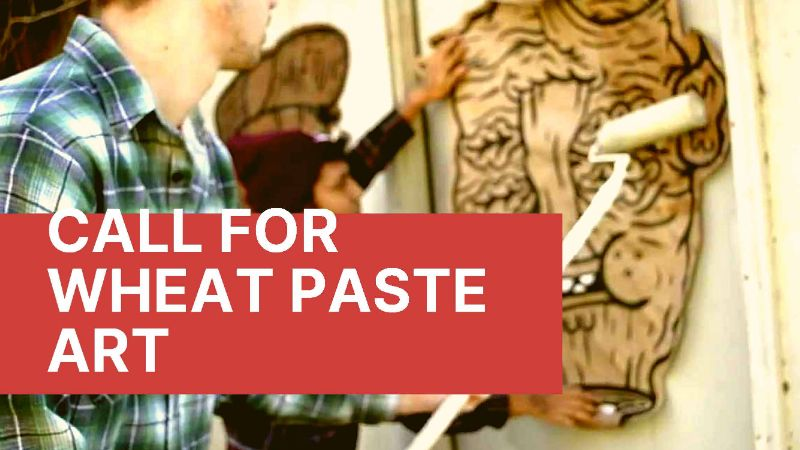 Call for wheat paste art